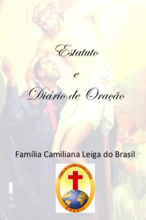 Estatuto e Livro de orações Família Camiliana Leiga do Brasil