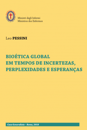 Bioética Global em Tempos de Incertezas, Perplexidades e Esperanças